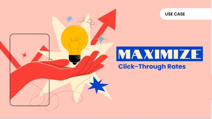 How to Maximize Click-Through Rates!